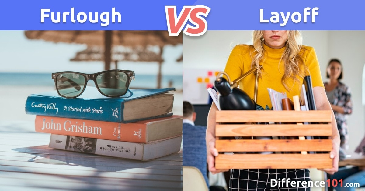 Furlough vs. Layoff: Top 7 Differences, Pros & Cons, FAQs