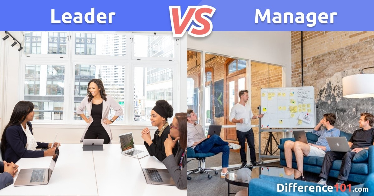Leader vs. Manager: Top 6 Differences, Pros & Cons