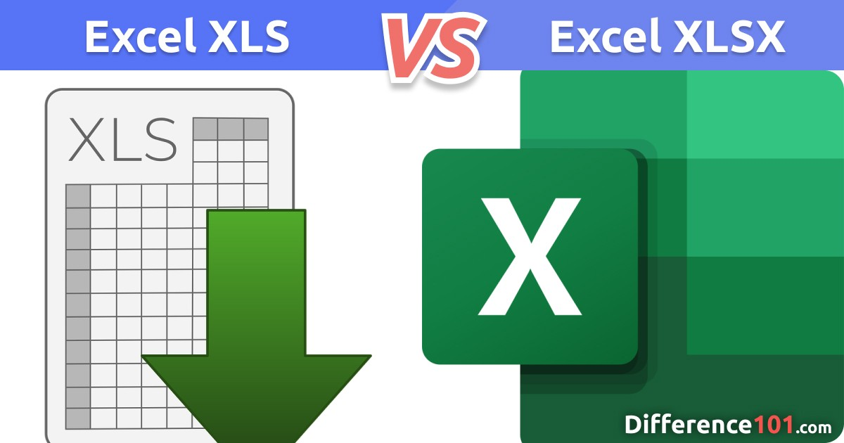 XLS vs. XLSX: Key Differences, Pros & Cons