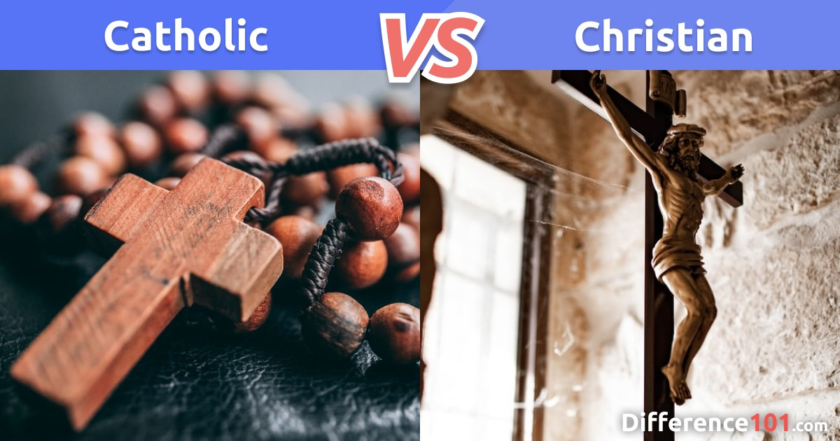 Catholic vs. Christian: Key Differences, Similarities, FAQ