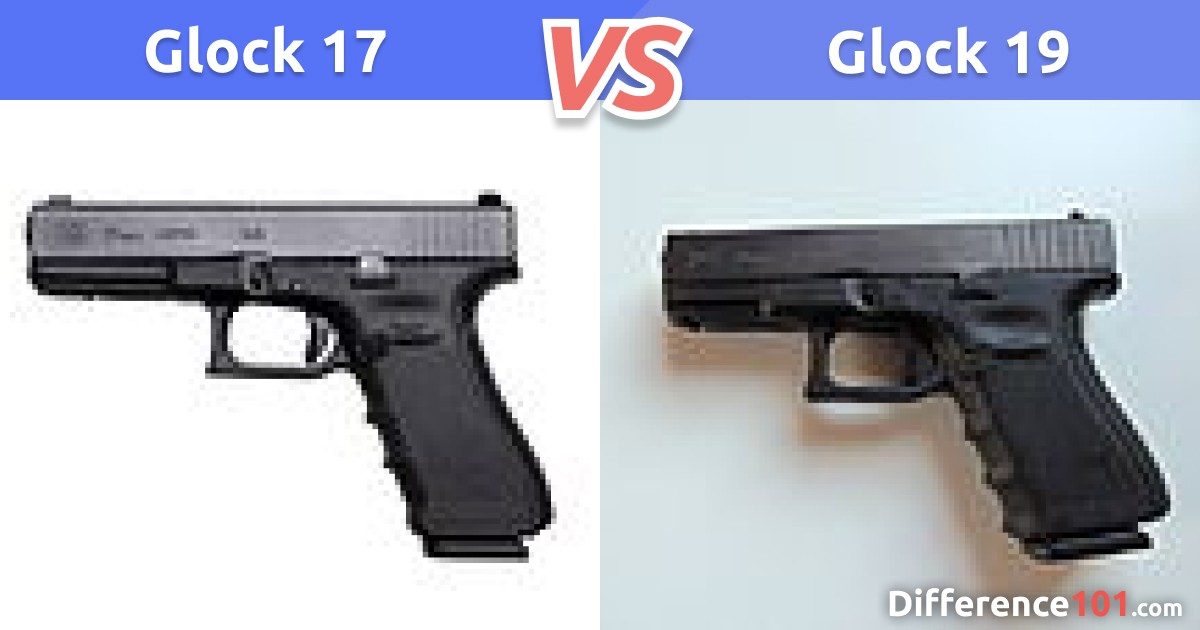 Glock 17 vs. 19: Key Differences, Pros & Cons, FAQ