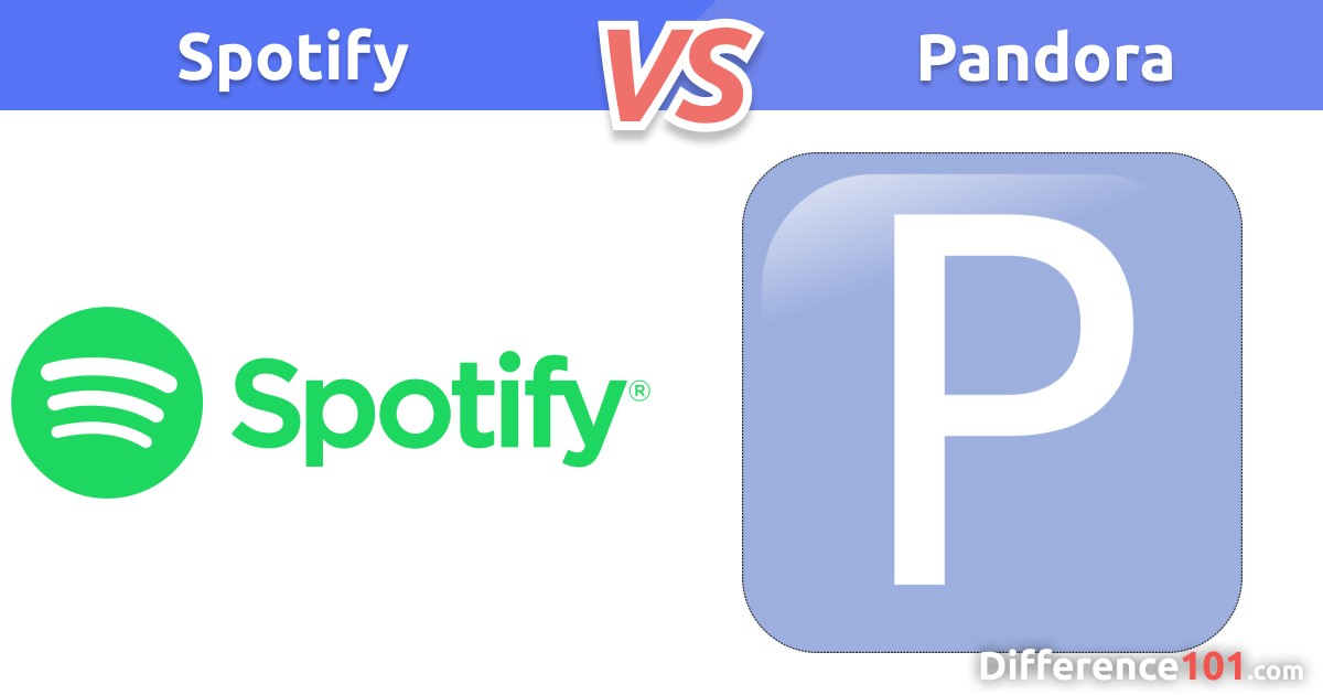 Spotify vs. Pandora: Key Differences, Pros & Cons, FAQ