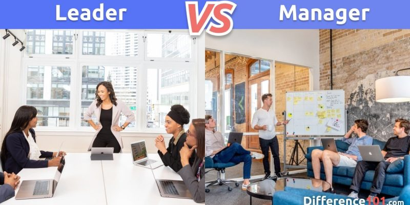 Leader vs. Manager: What is the difference between Leader and Manager?