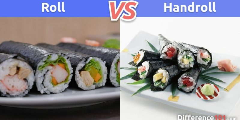 Roll vs. Handroll: What is the difference between Roll and Hand Roll?